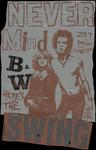 686 Een ontwerp en een afdruk van een affiche met de tekst: never mind b en w here's the swing. ojc Spil. De ...